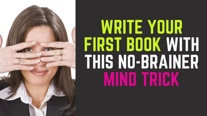 Mind Trick to Write Your First Book