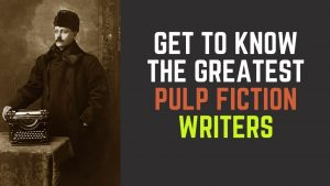 Greatest Pulp Fiction Writers