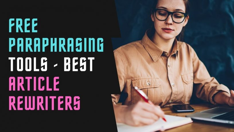 Best Free Paraphrasing Tools - Article Rewriters